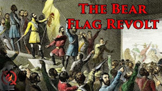 The Bear Flag Revolt - California History