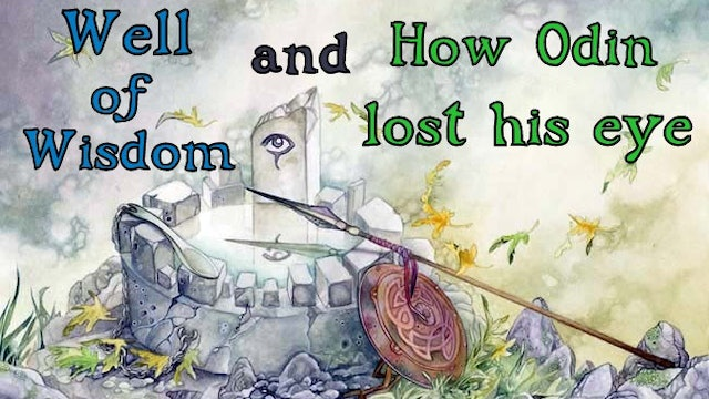 Journey through Norse Mythology - Well of Wisdom and how Odin lost his eye