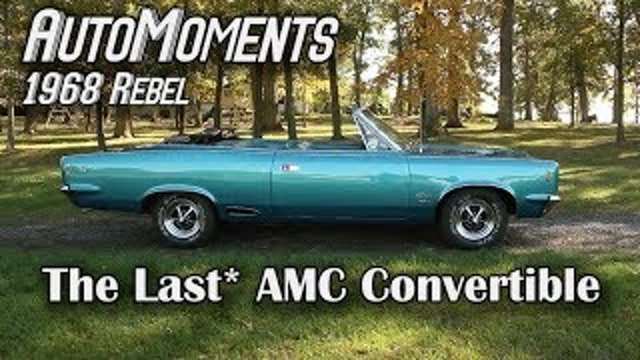 1968 AMC Rebel - The Last AMC Convertible - AutoMoments