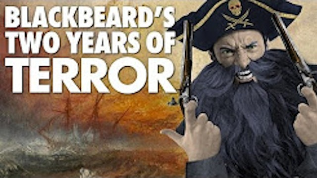 Blackbeard's Two Years of TERROR - The Pirate's Rise and Death