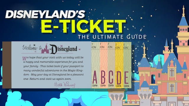 Disneylands E-ticket the Ultimate Guide