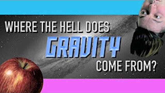 Where the hell does GRAVITY come from?