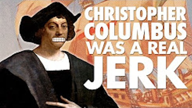 Christopher Columbus was a Real Jerk! - The 4th Voyage