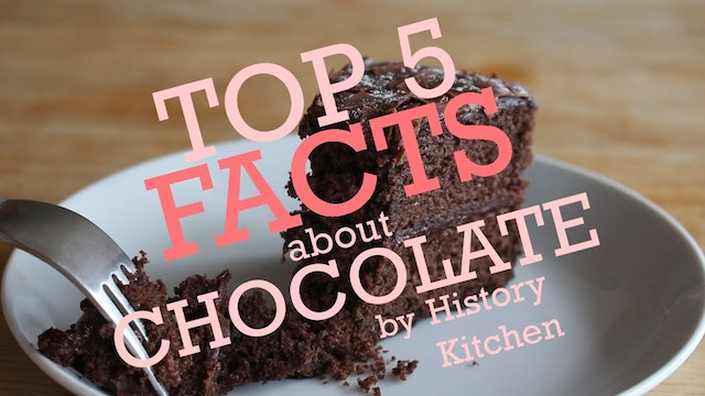 All About Chocolate - History Kitchen