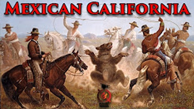 The Mexican Era - California History