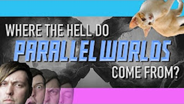 Where the hell do PARALLEL WORLDS com...