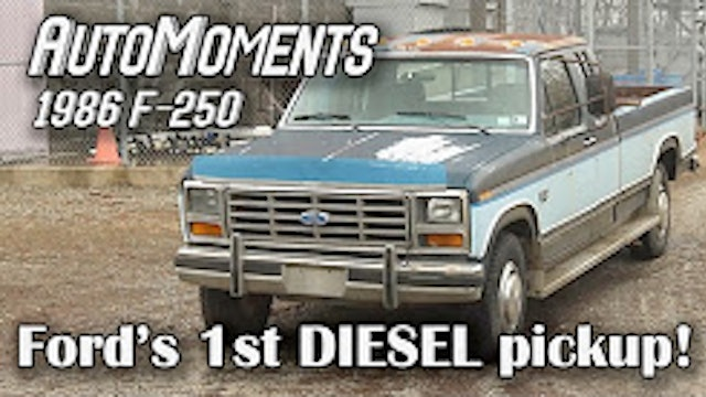 1986 Ford F-250 - History of Ford's 1st Diesel Pickup - AutoMoments