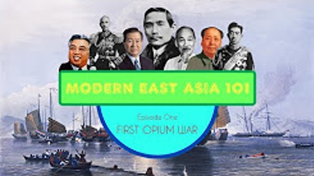 First Opium War- Modern East Asia