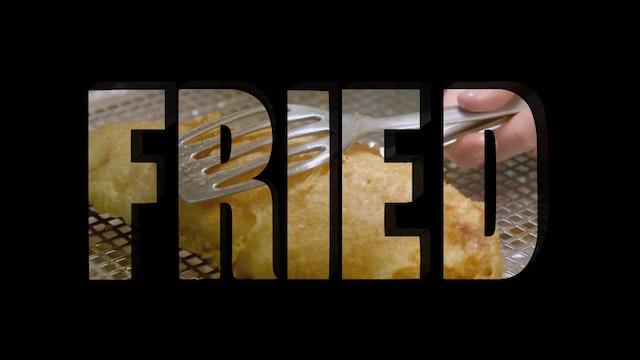 Season 5, Episode 3: Fried