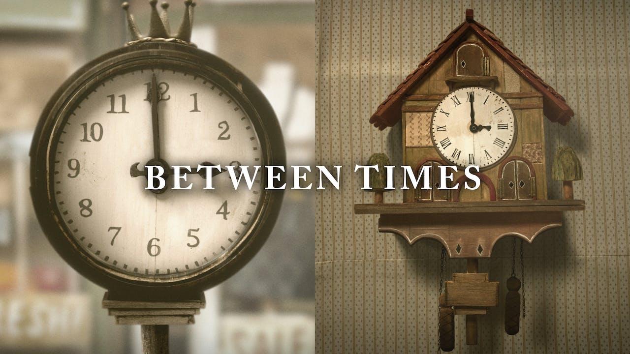 Between Times