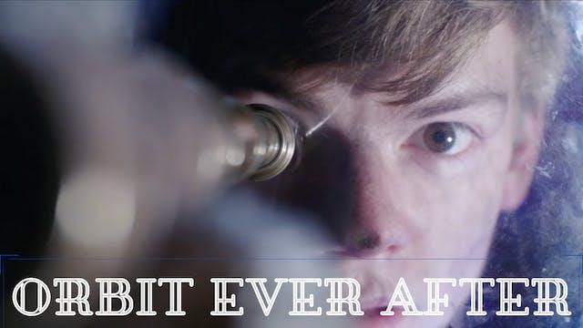 Watch Orbit Ever After Full Movie Online