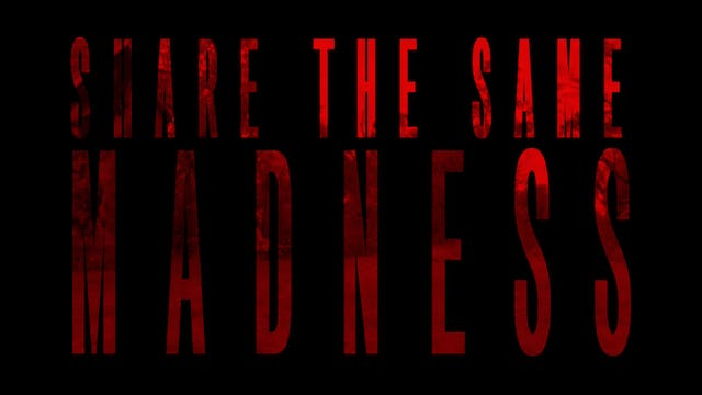 Watch Share The Same Madness Movie Online