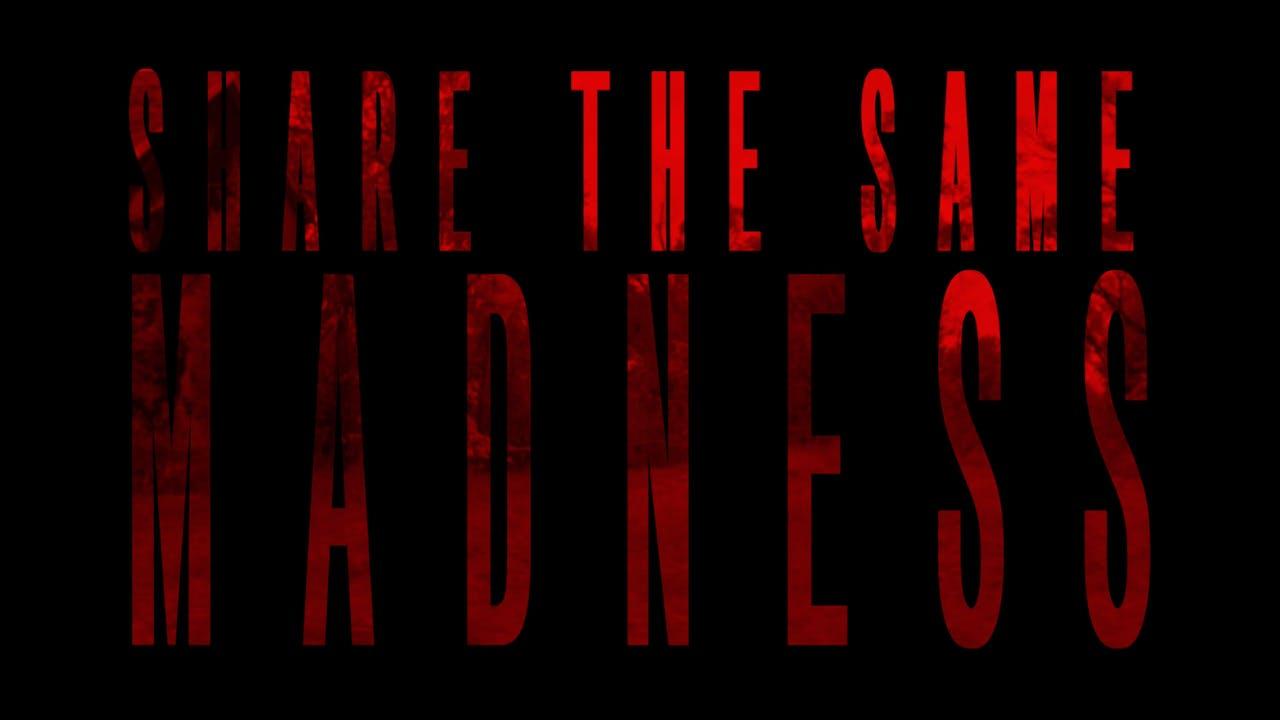 Share The Same Madness