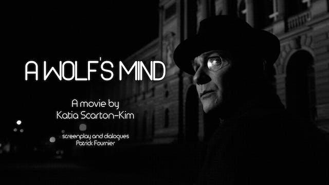 A Wolf's Mind / L'esprit du loup