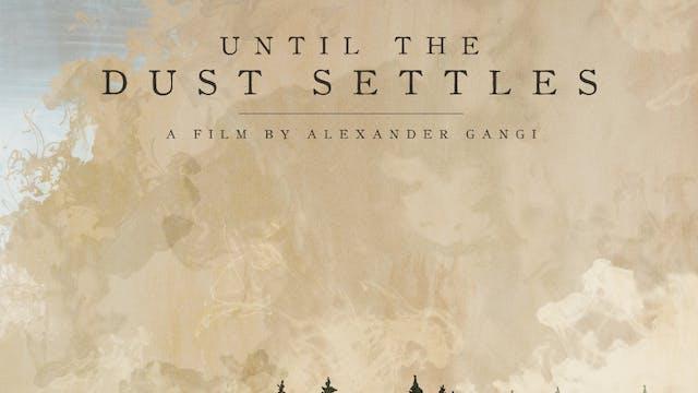 Until the Dust Settles