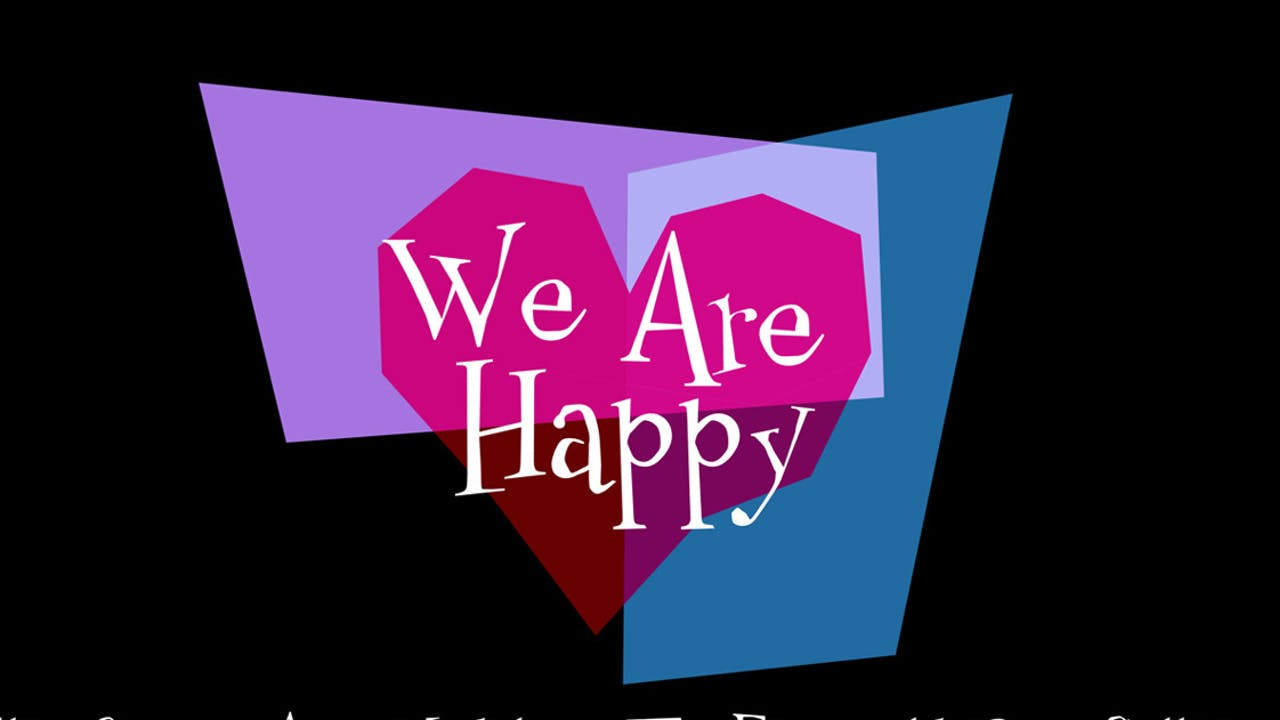 We Are Happy