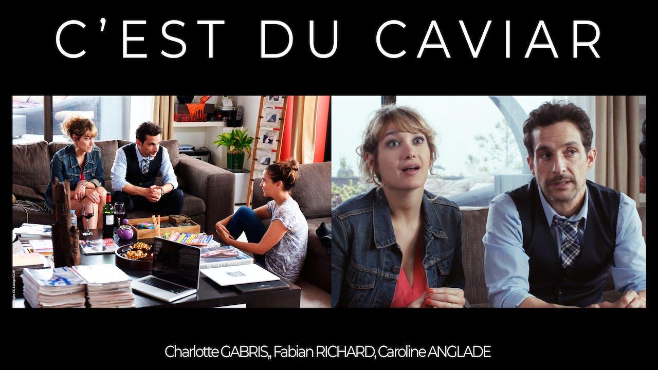 C'est du Caviar _ It's Caviar