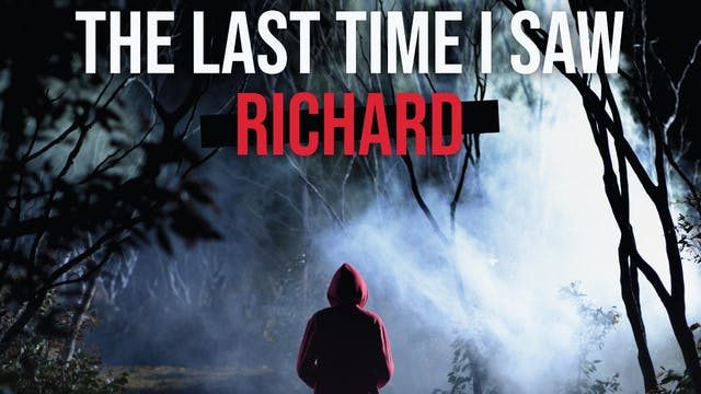 The Last Time I Saw Richard Short Film - Movie