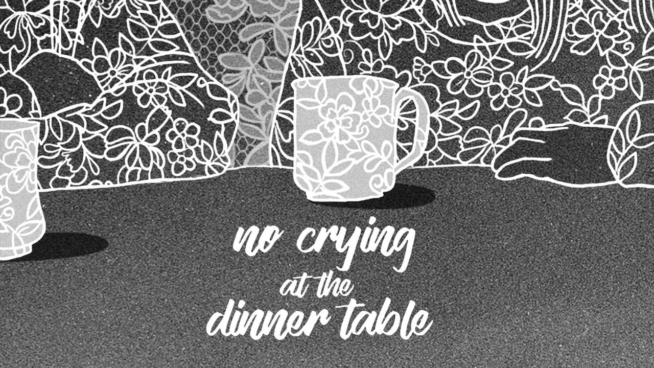 No Crying at the Dinner Table