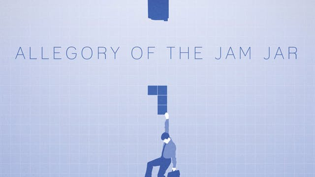 Allegory of the Jam Jar - Story of Bu...