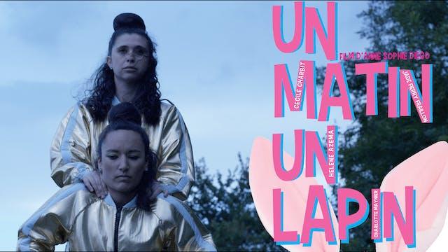 UN MATIN UN LAPIN – Watch Video Online