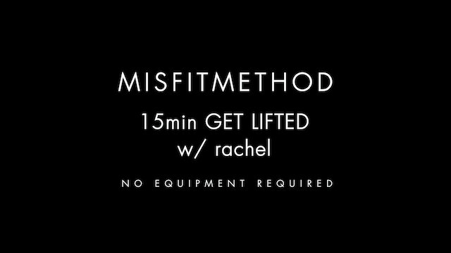 MISFITMETHOD - Get Lifted w/ Rachel-15 mins