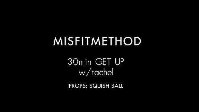 MISFITMETHOD - Get Up w/ Rachel - 30 ...