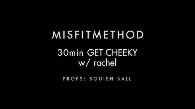 MISFITMETHOD - Get Cheeky w/ Rachel-30 mins