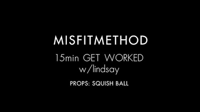MISFITMETHOD - Get Worked w/ Lindsay-15 mins