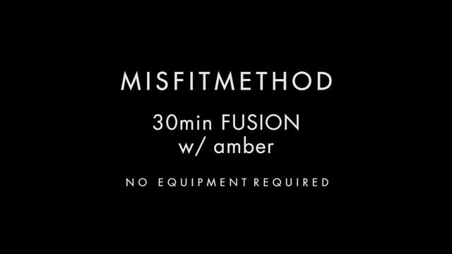 MISFITMETHOD - Fusion w/ Amber-30 mins