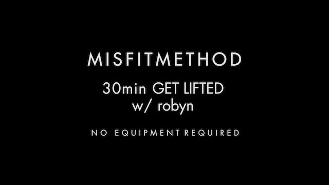 MISFITMETHOD -Get Lifted w/ Robyn-30 mins