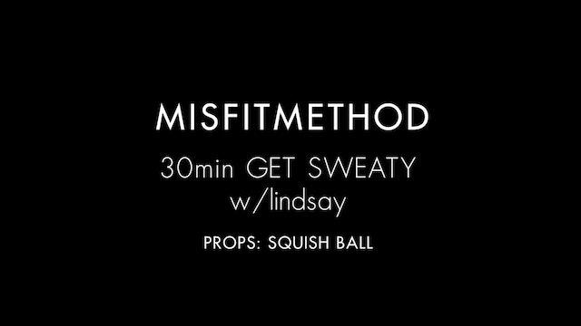 MISFITMETHOD - Get Sweaty w/ Lindsay - 30 mins