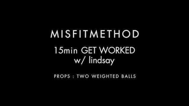 MISFITMETHOD - Get Worked w/ Lindsay-15 mins