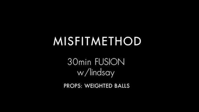 MISFITMETHOD - Fusion w/ Lindsay - 30 mins