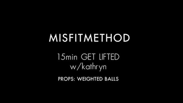 MISFITMETHOD - Get Lifted w/ Kathryn - 15 minutes