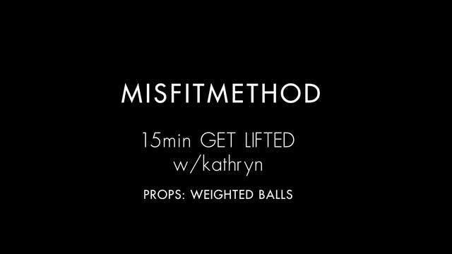 MISFITMETHOD - Get Lifted w/ Kathryn ...