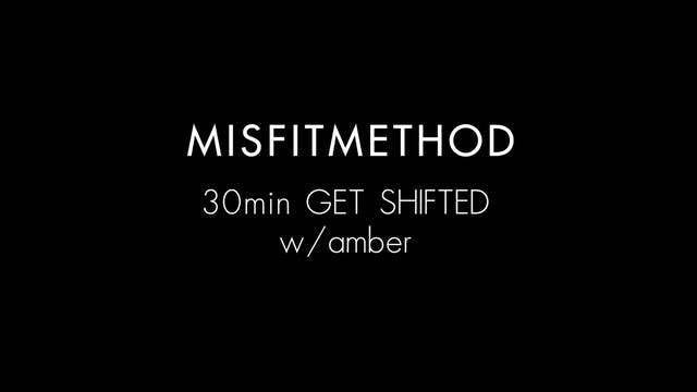 MISFITMETHOD - Get Shifted w/ Amber- ...