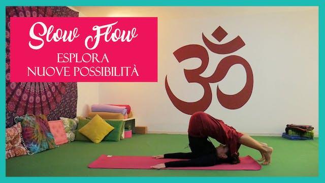 Slow Flow - esplora nuove possibilità