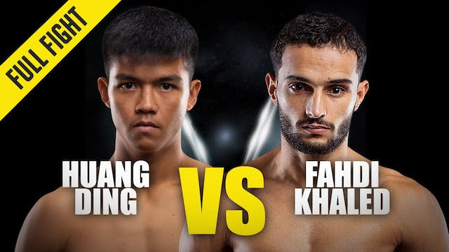 Huang Ding vs Fahdi Khaled ONE Champi...