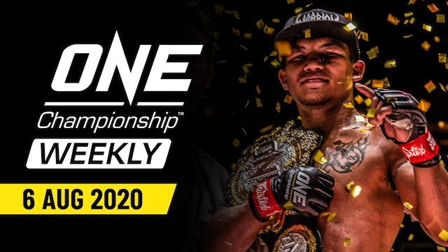 Weekly MMA Show -  ONE Championship Weekly | 6 August 2020