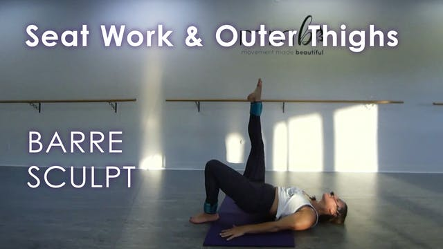 Barre Sculpt - Seat Work & Outer Thighs