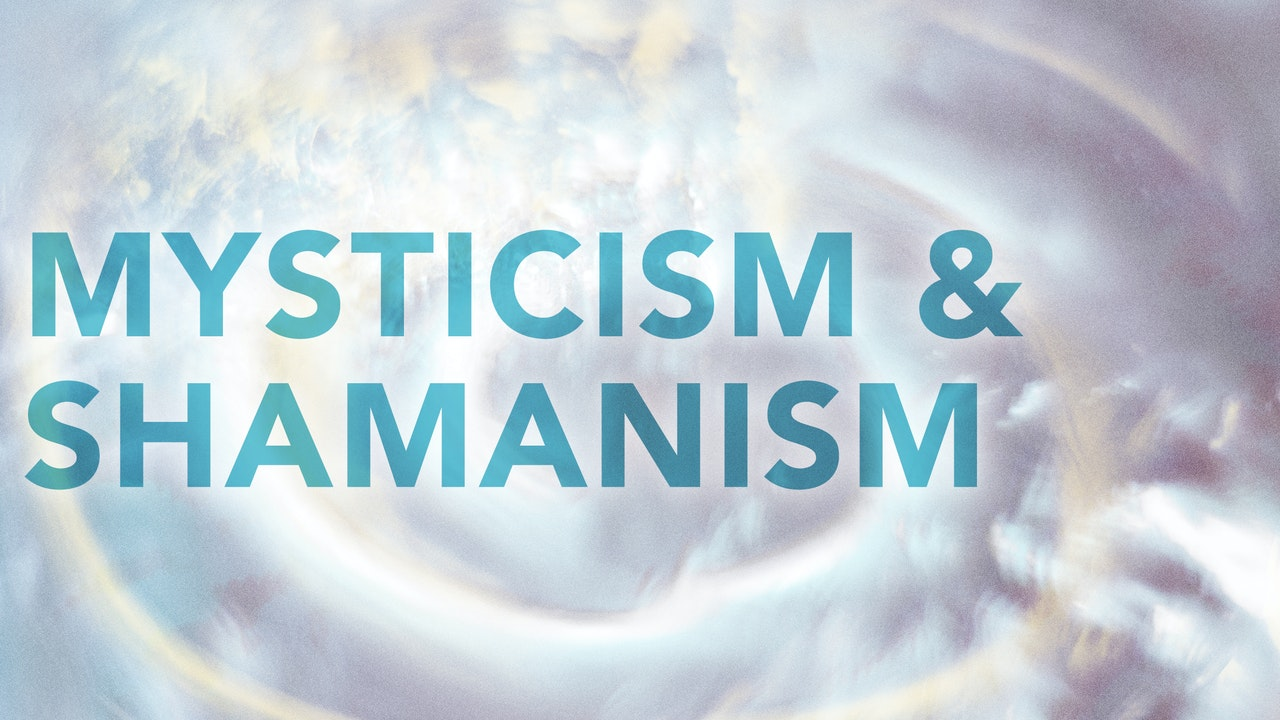 Mysticism & Shamanism