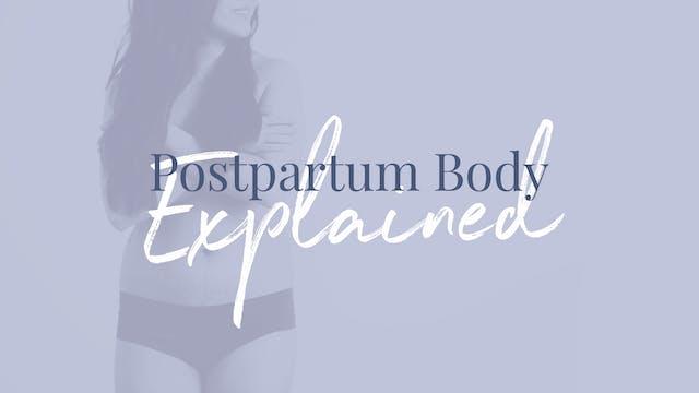 WEEK 3 -The postpartum body explained