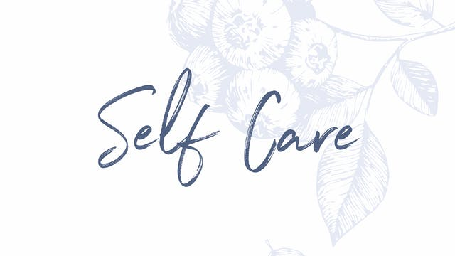 WEEK 3 - Self care