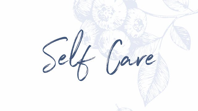 WEEK 4 - Self care