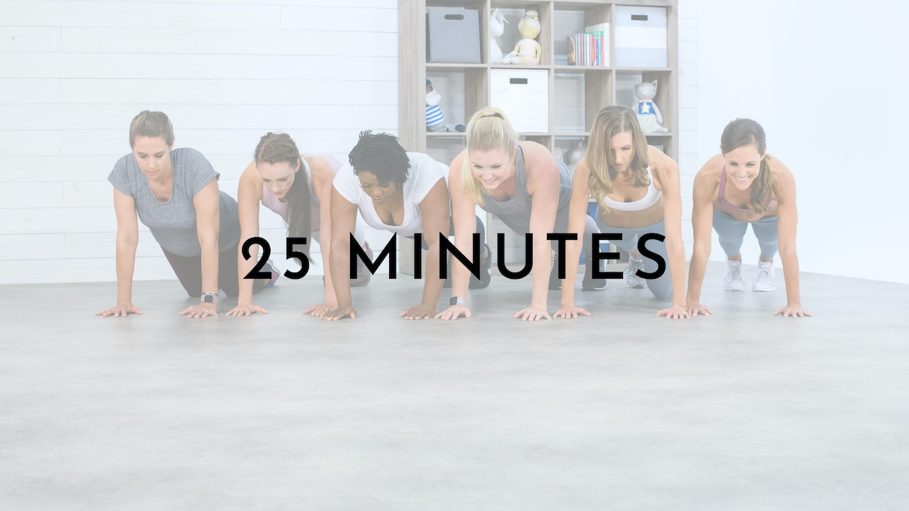 25 Minute Workouts