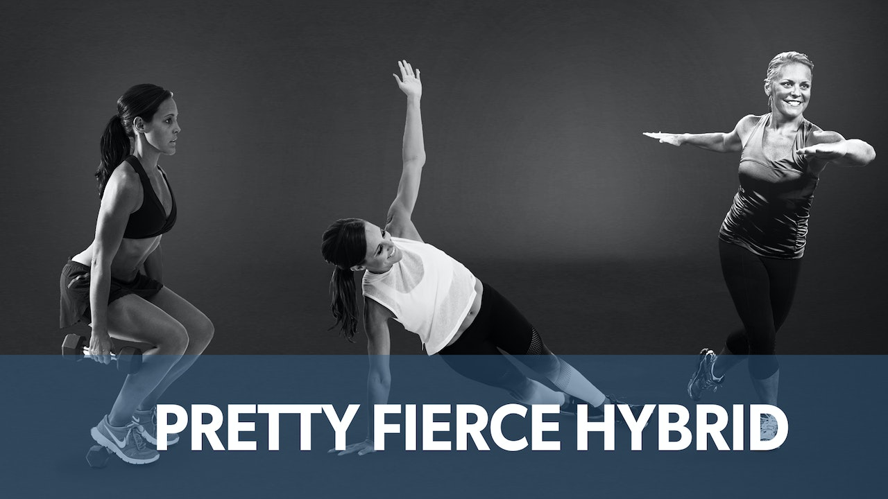 Pretty Fierce Hybrid: a fun combination of all 3 Pretty Fierce programs