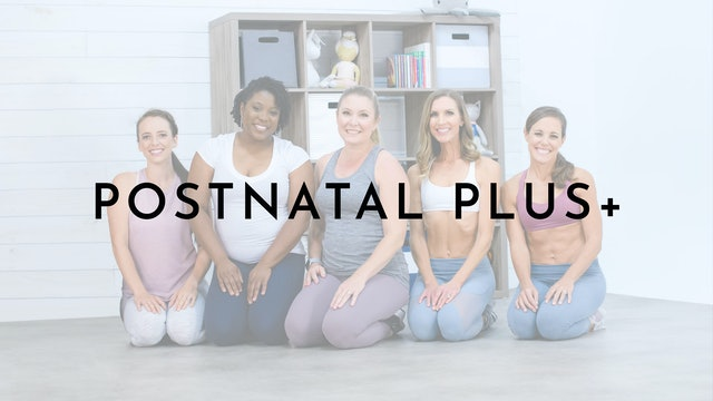 Postnatal Plus+: Watch First