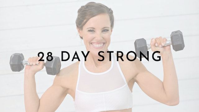 28 Day Strong: Watch First