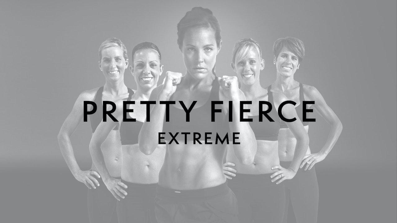 Pretty Fierce Extreme